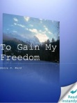 To Gain My Freedom